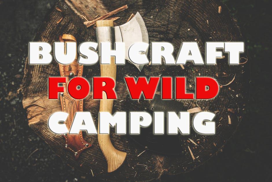 Bushcraft wild camping