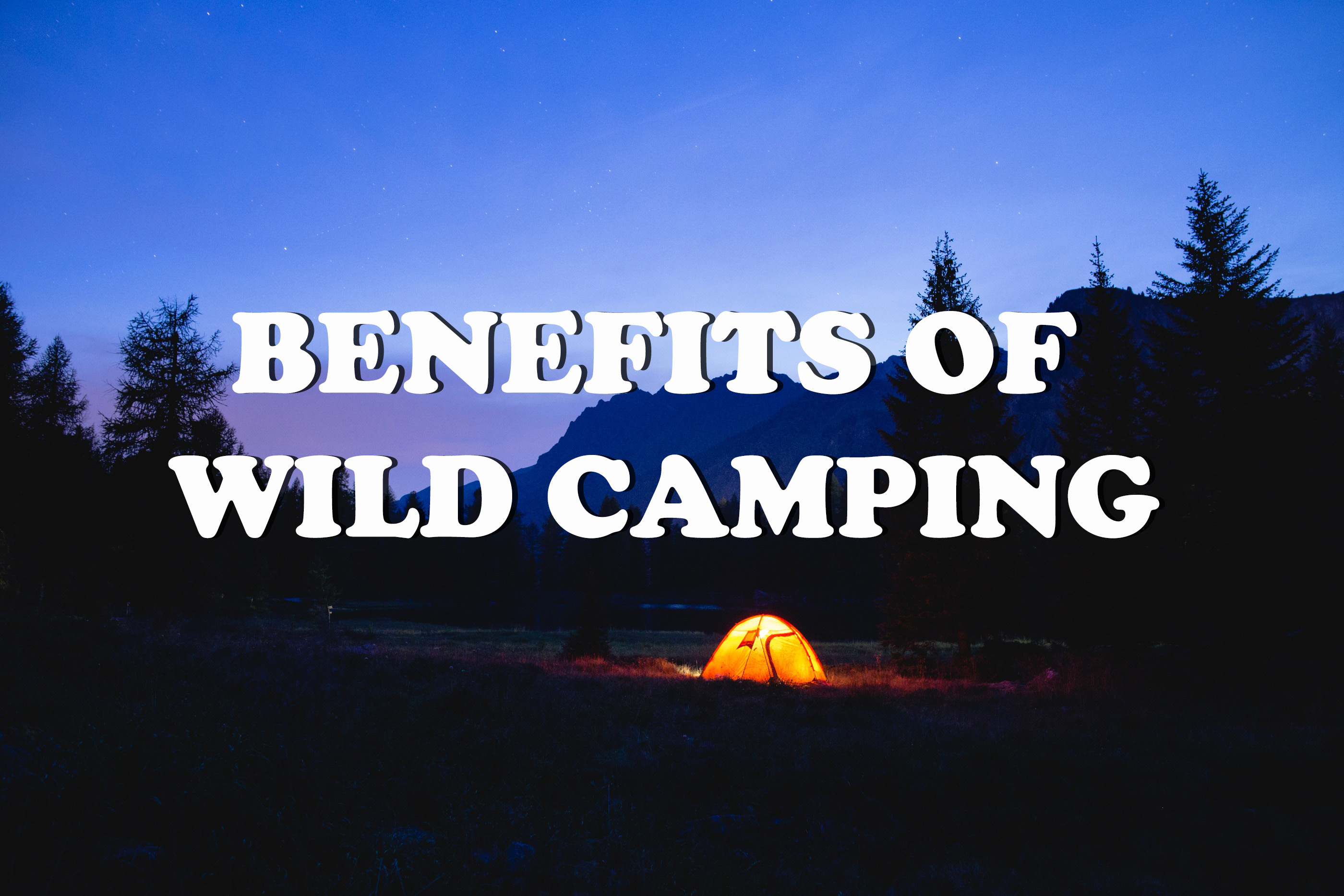 Benefits of wild camping