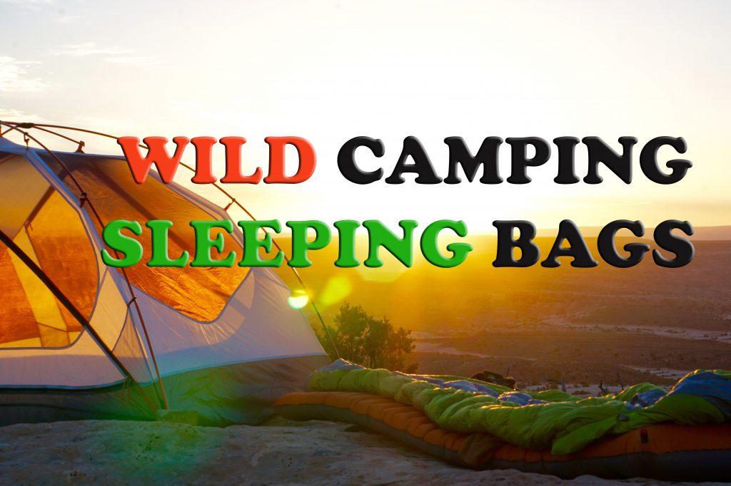 Wild camping sleeping bags