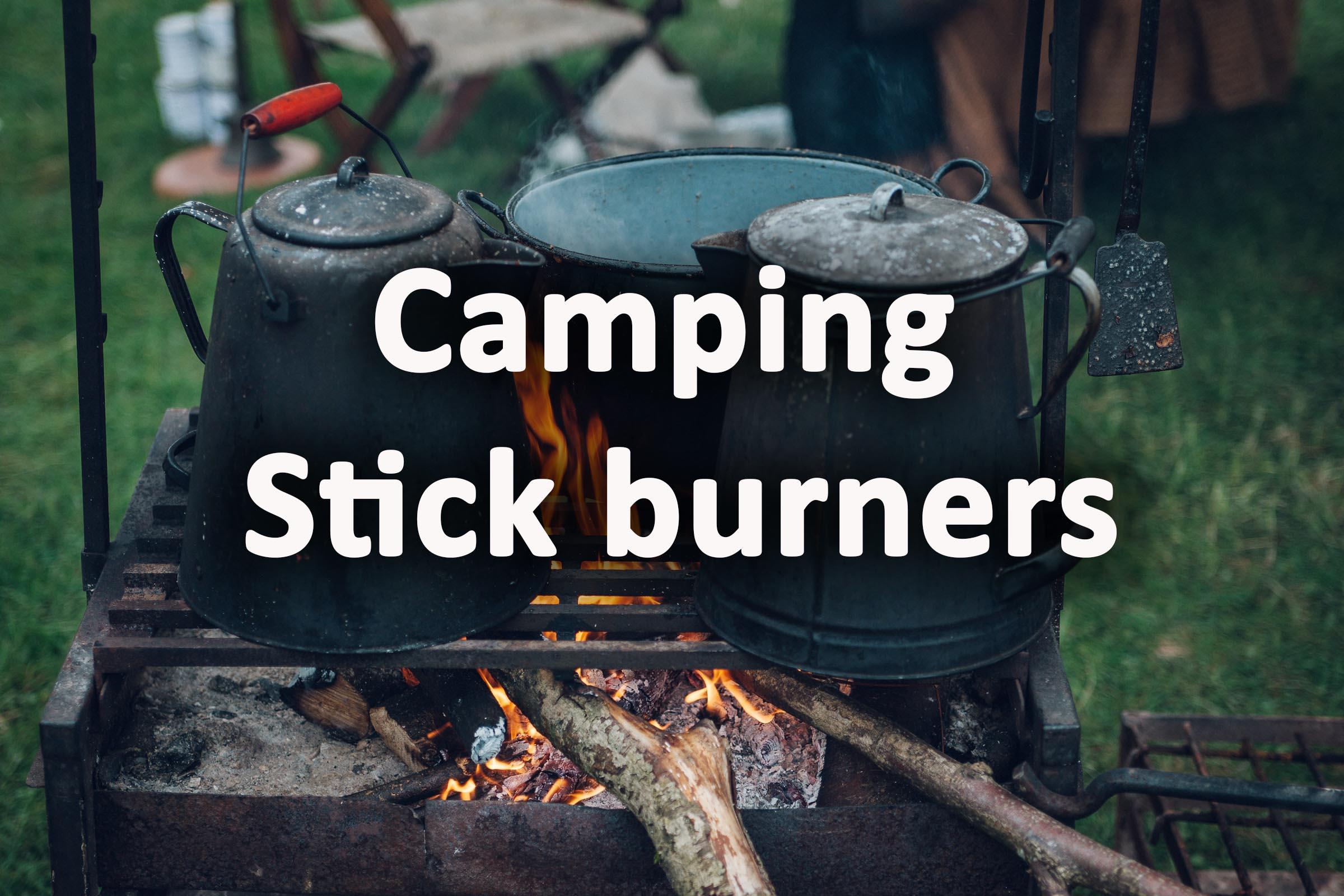 Camping stick burners